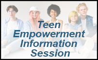 Teen Empowerment Information Session