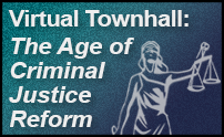 Virtual Townhall: The Age of Criminal Justice Reform